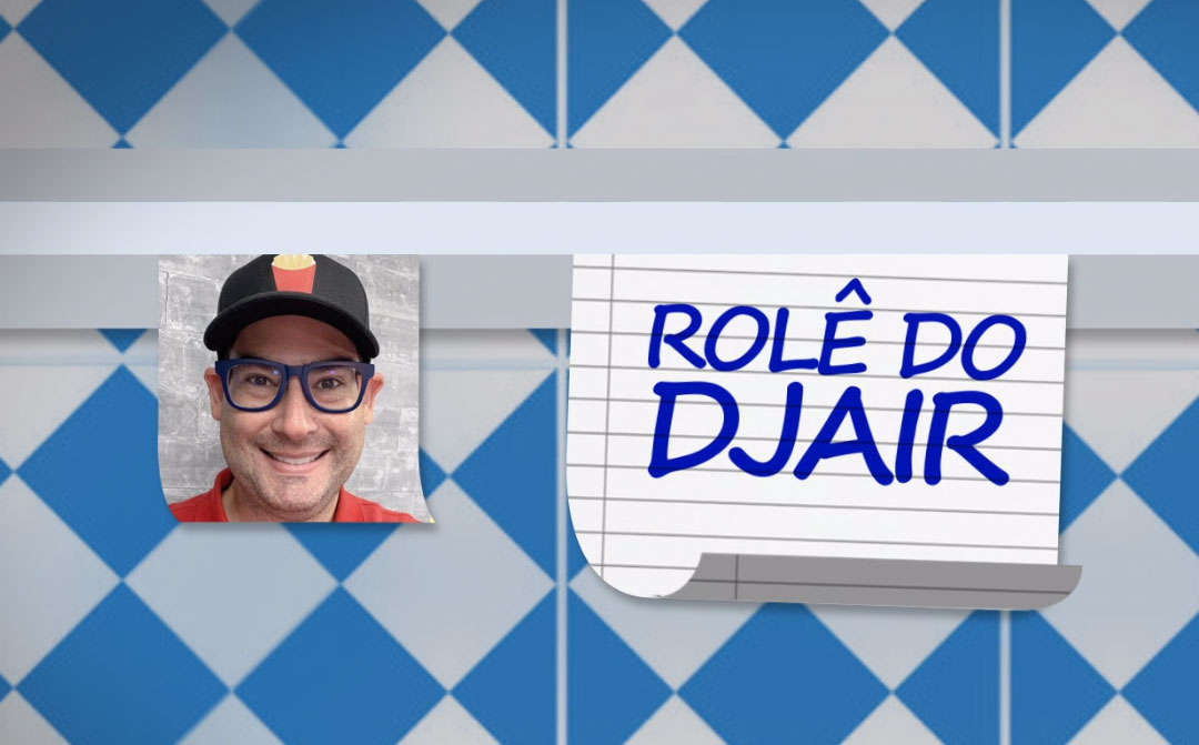 Rolê do Djair